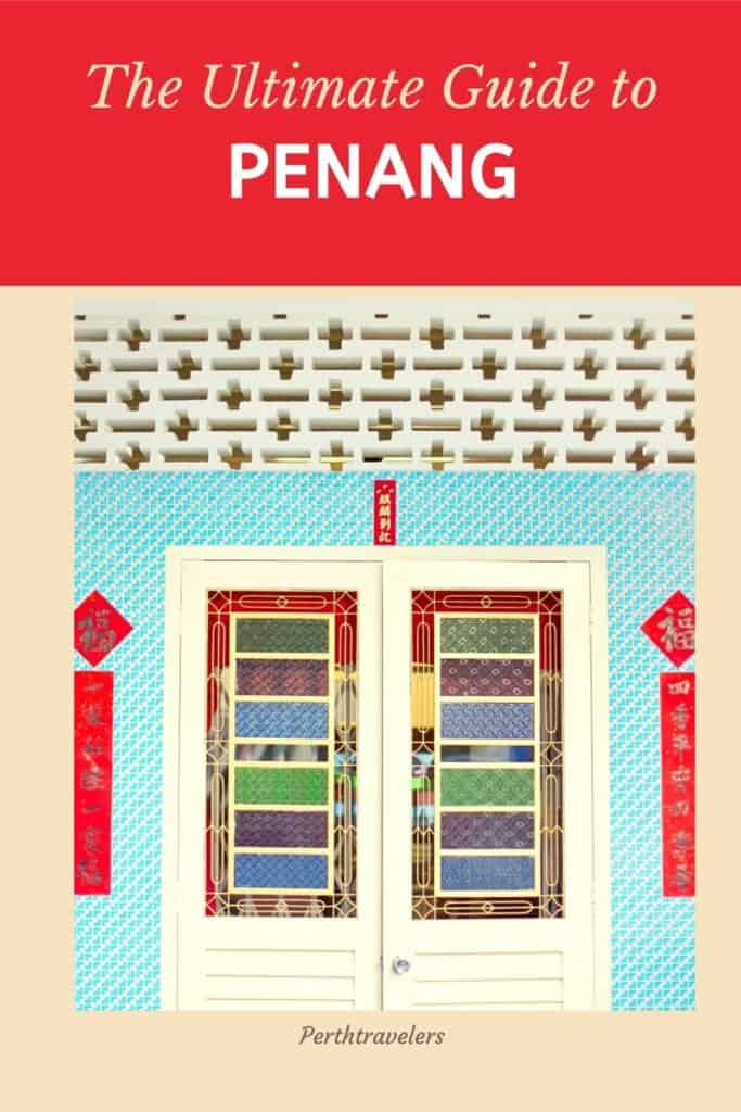 bright coloured doors with words the ultimate guide to penang